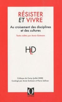 Résister et Vivre - au croisement des disciplines et des cultures
