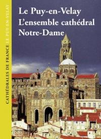 Le Puy-en-Velay : L'ensemble cathédral Notre-Dame