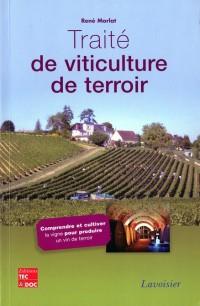 Traite de Viticulture de Terroir Comprendre Cultiver la Vigne pour Produire un Vin de Terroir