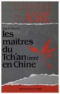 Les maitres du tch'an (zen) en Chine : Volume 1