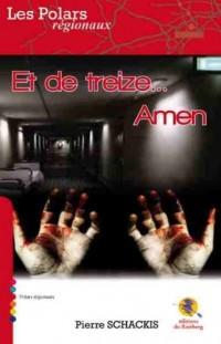 Et de treize, Amen