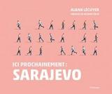 Ici prochainement : Sarajevo