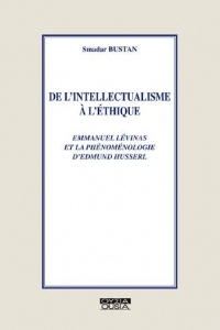 De l'intellectualisme à l'éthique : Levinas et la phénoménologie de Husserl