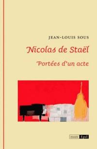 Nicolas de Staël : Portées d'un acte