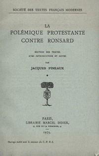Polémique protestante contre Ronsard : Pack en 2 volumes : tome 1 et tome 2
