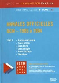 Annales officielles QCM - 1985 à 1994 : Questions isolées Tome 1, Anatomorphologie, Cancérologie, Cardiologie, Dermatologie, Endocrinologie, Génétique