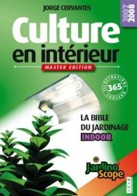 Culture en intérieur : La bible du jardinier indoor, Master edition