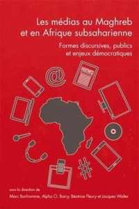 Questions de Communication, Serie Actes 28 / 2015. les Medias au Magh Reb et en Afrique Subsaharienn
