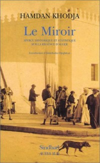 Le Miroir : Aperçu historique et statistique sur la Régence d'Alger