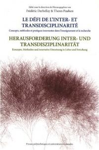 Le Défi de l'Inter- et Transdisciplinarité. Concepts, méthodes et pratiques innovantes dans l'enseignement et la recherche.