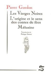 Les Vierges Noires : L'origine et le sens des contes de fées, Mélusine