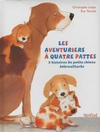 Les aventuriers à quatre pattes : 3 histoires de petits chiens débrouillards