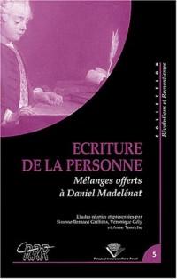 Ecriture de la personne : Mélanges offerts à Daniel Madelénat