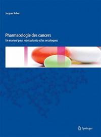 Pharmacologie des cancers un manuel pour les étudiants et les oncologues