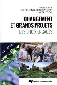 Changement et grands projets : Des choix engagés