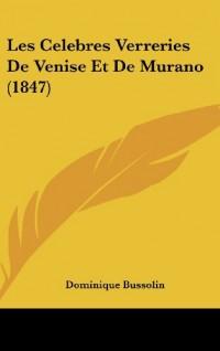 Les Celebres Verreries de Venise Et de Murano (1847)