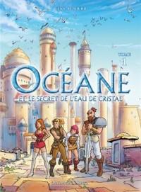 Océane - tome 1 et le secret de l'eau de cristal