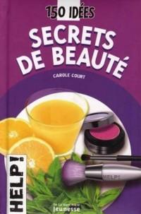 Secrets de beauté : 150 Idées