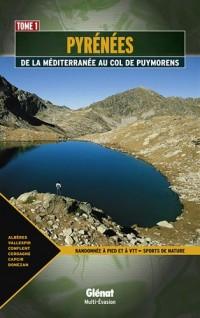 Pyrénées : De la Méditerranée au col de Puymorens Tome 1