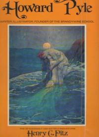 Howard Pyle--writer, illustrator, founder of the Brandywine school