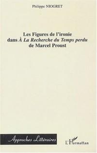 Les figures de l'ironie dans A la recherche du temps perdu de Marcel Proust