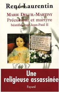 Marie Deluil-Martiny, précurseur et martyre