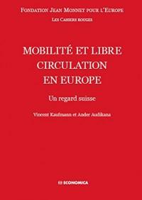 Mobilité et libre circulation en Europe - Un regard suisse