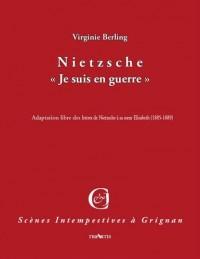 Nietzsche << Je Suis en Guerre >>