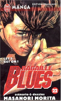 Racaille Blues, tome 22 : Let's Get On !