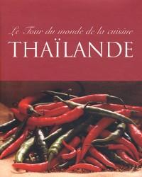Le tour du monde de la cuisine Thaïlande