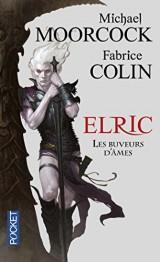 Elric - Les buveurs d'âmes [Poche]