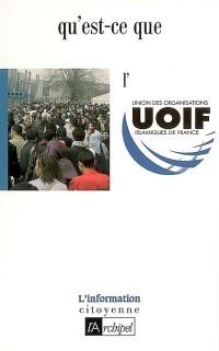 Qu'est-ce que l'UOIF ?
