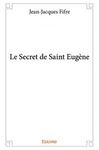 Le Secret de Saint Eugène