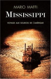 Mississippi : Voyage aux sources de l'Amérique
