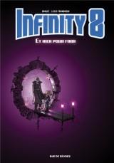 Infinity 8, Tome 7 : Et rien pour finir