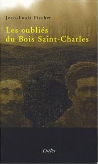Les oubliés du Bois Saint Charles
