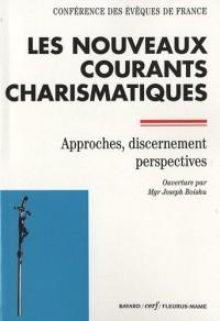 Les nouveaux courants charismatiques : Approches, dicernement, perspectives