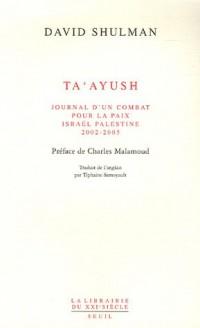 Ta'ayush : Journal d'un combat pour la paix, Israël Palestine 2002-2005