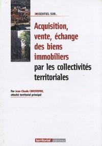 Acquisition, vente, échange de biens immobiliers par les collectivités territoriales