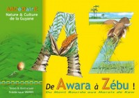 ABCEDAIRE - NATURE & CULTURE DE LA GUYANE