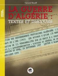 La guerre d'Algérie : textes et discours