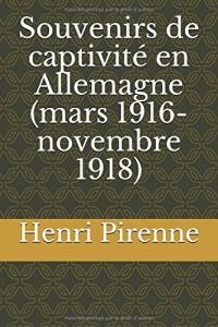 Souvenirs de captivité en Allemagne (mars 1916-novembre 1918)