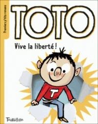 Toto, vive la liberte !