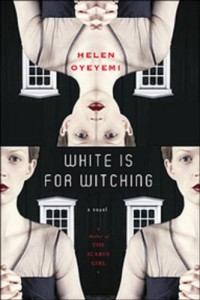 WHITE IS FOR WITCHING BY (OYEYEMI, HELEN) PAPERBACK