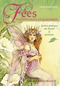 Fées et personnages légendaires : Carnet pratique de dessin et peinture