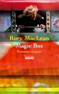 Magic Bus : Sur la route des hippies d'Istanbul à Katmandou