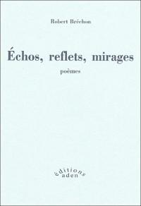 Echos, reflets, mirage suivis d'un Eloge de l'imitation
