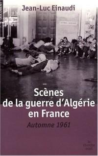 Scènes de la guerre d'Algérie en France : Automne 1961