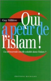 Qui a peur de l'islam ! La démocratie est-elle soluble dans l'islam ?
