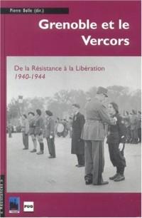 Grenoble et le Vercors : De la Résistance à la Libération, 1940-1944